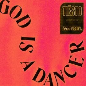 TIËSTO & MABEL - GOD IS A DANCER